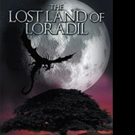 Neville G. Wort Releases THE LOST LAND OF LORADIL