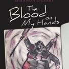 THE BLOOD ON MY HANDS Memoir is Released
