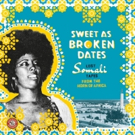 'Sweet as Broken Dates' Lost Somali Tapes From The Horn Of Africa to Be Released 8/25