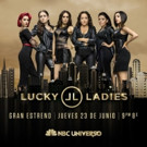 NBC Universo to Premiere Hit Reality Series LUCKY LADIES, 6/23