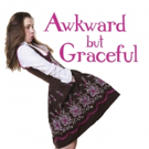 Female Al Pacino Meets 'Golden Girls' in AWKWARD BUT GRACEFUL at 2017 San Diego International Fringe Festival