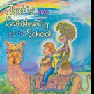 Lynda Hope Releases JACKIE AND CREATIVITY GO TO SCHOOL
