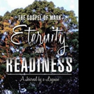 'The Gospel of Mark—Eternity and Readiness' Launches New Marketing Plan