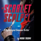 New Suspense Thriller THE SCARLET SCALPEL is Released