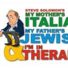 MY MOTHER'S ITALIAN, MY FATHER'S JEWISH & I'M IN THERAPY! to Play WPPAC, 9/30-11/1