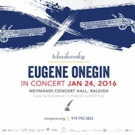 North Carolina Opera Presents EUGENE ONEGIN in Concert, 1/24