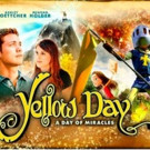 Faith Based Movie YELLOW DAY to Release in North America, 12/27