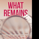 Tracey Lee Pens WHAT REMAINS