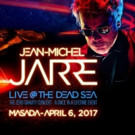 Jean-Michel Jarre Presents Live at the Dead Sea Masada, Israel This April