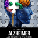 'Alzheimer and Dementia Coaching: Taking a Systems Approach to Creating an Alzheimer-Friendly Healthcare Workforce' is Released