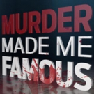 MURDER MADE ME FAMOUS Returns to REELZ for 2-Hour Television Event, 3/19