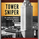 TOWER SNIPER by Monte Akers, Nathan Akers, and Dr. Roger Friedman is Released