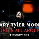 CBS to Present 'Love Is All Around' Special on Life & Legacy of Mary Tyler Moore