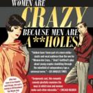BWW Reviews: WOMEN ARE CRAZY BECAUSE MEN ARE A**HOLES is Comedy Gone Wrong