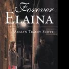 Aralyn Tracey Scott Announces FOREVER ELAINA