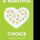 Gabriela Pattison Releases A BEAUTIFUL CHOICE