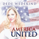 Dede Wedekind Says Let's Make America Great Again with New Single 'America United'