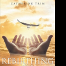 Catherine Trim Shares REBIRTHING YOUR DREAMS