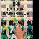 Effie Miri Announces IRAN, HOW A CULTURE DEVELOPS PATHOLOGY