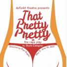 Defunkt Theatre Presents Premiere of THAT PRETTY PRETTY