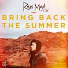 Billboard Premieres Rain Man's 'Bring Back The Summer'