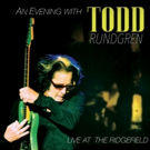 AN EVENING WITH TODD RUNDGREN - LIVE AT RIDGEFIELD Out This Month