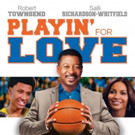 PLAYIN' FOR LOVE Coming to Digital Video and DVD 2/9