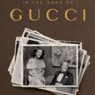 BWW Review: IN THE NAME OF GUCCI by Patricia Gucci is Captivating