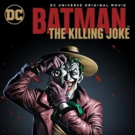 Second Date Added for BATMAN: THE KILLING JOKE; Coming to Theaters Nationwide