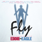 'FLY' Songs Inspired By The Film EDDIE THE EAGLE Out 3/18