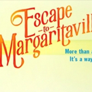 Breaking News: Jimmy Buffett Musical ESCAPE TO MARGARITAVILLE Will Land on Broadway in 2018!