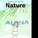 New Children's Book DANCING WITH NATURE is Released