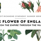 Richmond Symphony Announces 2017 Summer Series, THE FLOWERS OF ENGLAND