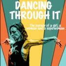 BWW Previews: DANCING THROUGH IT, Beginning Tonight at Cherry Lane Theater