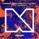 Laidback Luke Unveils 'To The Beat' with Yves V ft Hawkboy