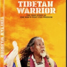 The Story of the TIBETAN WARRIOR Wanders to DVD and VOD Today