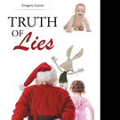 Gregory Lattin Releases TRUTH OF LIES