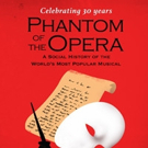 'Phantom of the Opera: A Social History of the World's Most Popular Musical' is Released