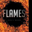 Dana S. Milson Releases FLAMES