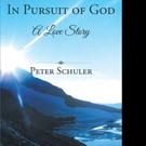 Peter Schuler Releases IN PURSUIT OF GOD