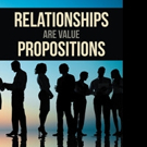 'Relationships Are Value Propositions' is Released
