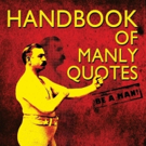 HANDBOOK OF MANLY QUOTES is Now Available