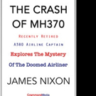 THE CRASH OF MH370: An Insider Analysis is Released