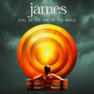James to Release 'Girl At The End Of The World' in North America, 3/18