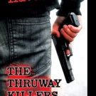 Buckle Up For The Thruway Killers: A Rollicking Commentary On Greed, Murder And Mayhem