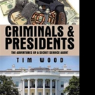 Tim Wood Narrates Personal Experiences in CRIMINALS & PRESIDENTS