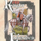 SIR KNIGHT AND THE LAVENDER GROVE Shares Poetry and Fairy Tales
