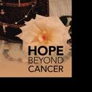 New Memoir HOPE BEYOND CANCER is Released