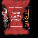 Alan Morrison-Topping Releases NAOMI AND HER FRIENDS