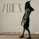 Allie X Releases New Track 'Old Habits Die Hard'